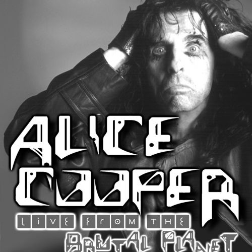 Alice Cooper - Live From The Brutal Planet